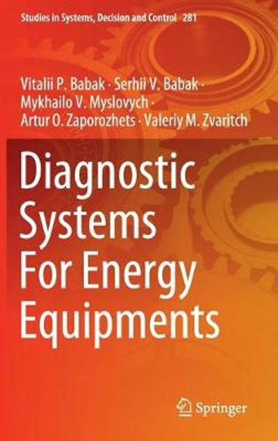 Diagnostic Systems For Energy Equipments - Vitalii P. Babak