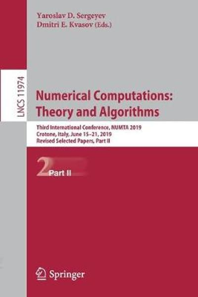 Numerical Computations: Theory and Algorithms - Yaroslav D. Sergeyev