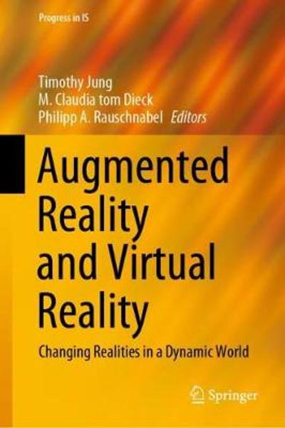 Augmented Reality and Virtual Reality - Timothy Jung
