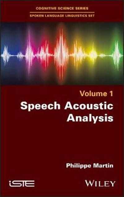 Speech Acoustic Analysis - Philippe Martin