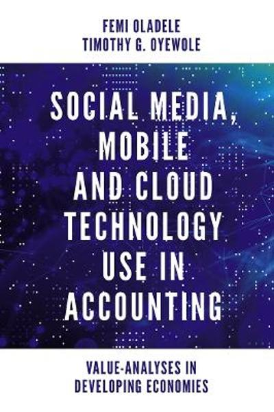 Social Media, Mobile and Cloud Technology Use in Accounting - Femi Oladele