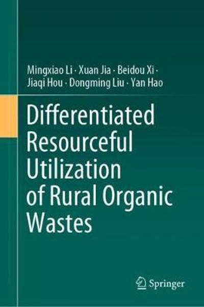 Differentiated Resourceful Utilization of Rural Organic Wastes - Mingxiao Li