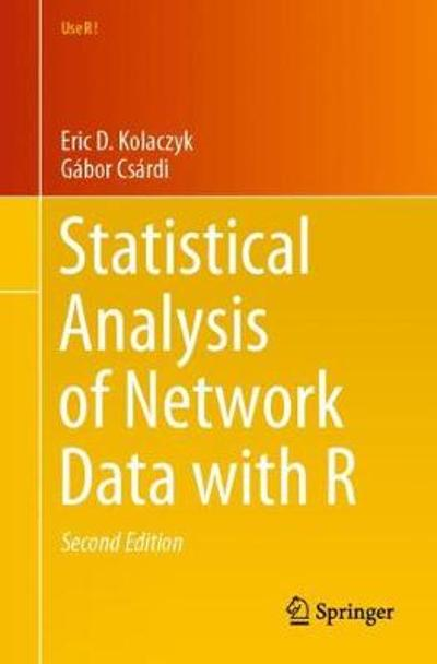 Statistical Analysis of Network Data with R - Eric D. Kolaczyk