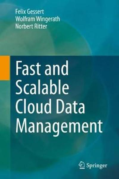 Fast and Scalable Cloud Data Management - Felix Gessert