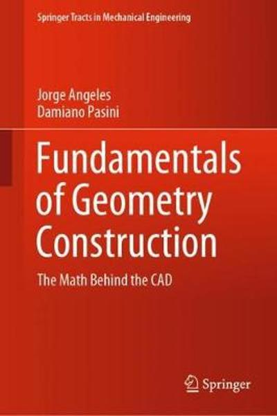 Fundamentals of Geometry Construction - Jorge Angeles