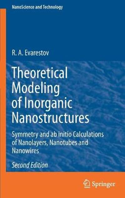 Theoretical Modeling of Inorganic Nanostructures - R. A. Evarestov