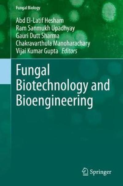 Fungal Biotechnology and Bioengineering - Abd El-Latif Hesham