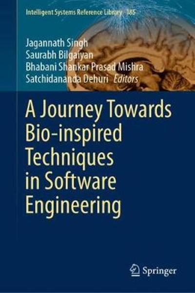 A Journey Towards Bio-inspired Techniques in Software Engineering - Jagannath Singh