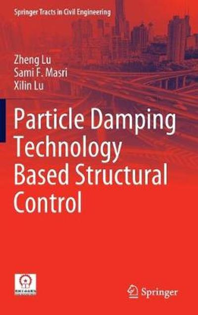 Particle Damping Technology Based Structural Control - Zheng Lu
