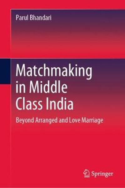 Matchmaking in Middle Class India - Parul Bhandari