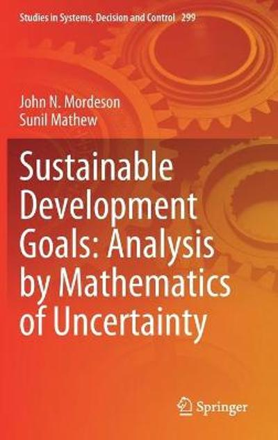 Sustainable Development Goals: Analysis by Mathematics of Uncertainty - John N. Mordeson