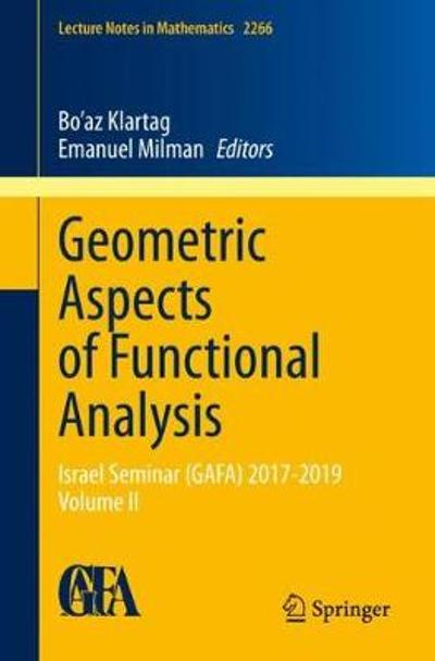 Geometric Aspects of Functional Analysis - Bo'az Klartag