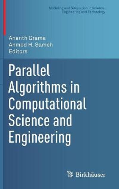 Parallel Algorithms in Computational Science and Engineering - Ananth Grama