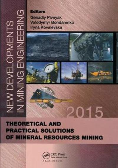 New Developments in Mining Engineering 2015 - Genadiy Pivnyak