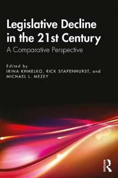 Legislative Decline in the 21st Century - Irina Khmelko