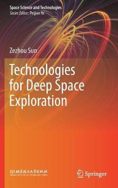 Technologies for Deep Space Exploration - Zezhou Sun