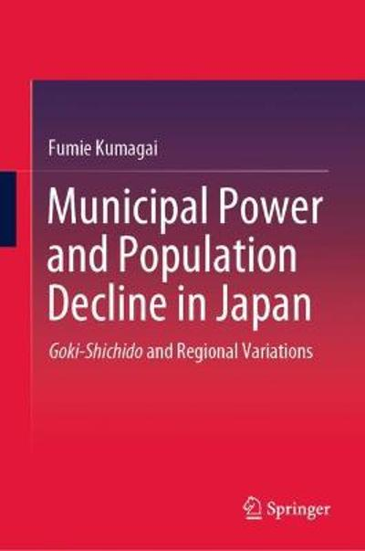 Municipal Power and Population Decline in Japan - Fumie Kumagai