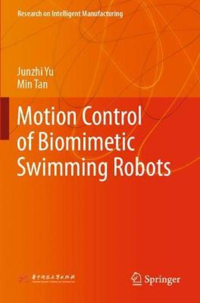 Motion Control of Biomimetic Swimming Robots - Junzhi Yu