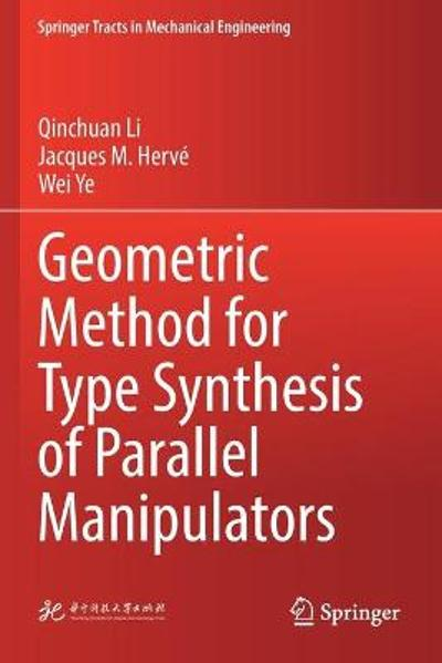 Geometric Method for Type Synthesis of Parallel Manipulators - Qinchuan Li