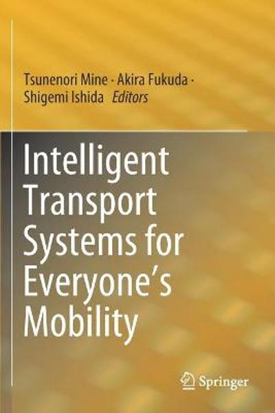 Intelligent Transport Systems for Everyone's Mobility - Tsunenori Mine