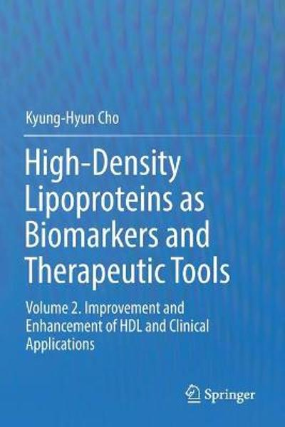 High-Density Lipoproteins as Biomarkers and Therapeutic Tools - Kyung-Hyun Cho