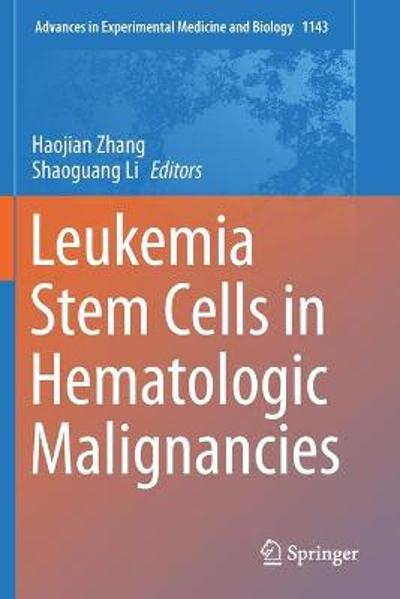 Leukemia Stem Cells in Hematologic Malignancies - Haojian Zhang
