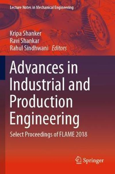Advances in Industrial and Production Engineering - Kripa Shanker