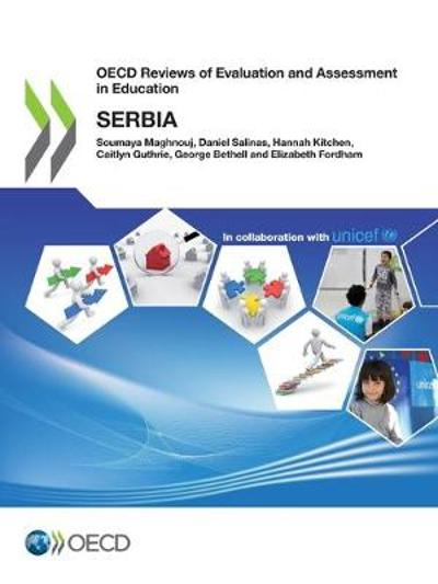 OECD Reviews of Evaluation and Assessment in Education: Serbia - Maghnouj Soumaya
