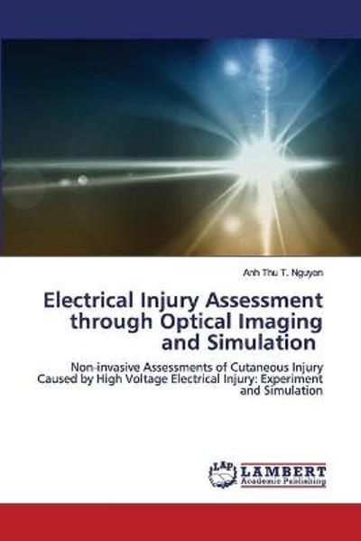 Electrical Injury Assessment through Optical Imaging and Simulation - Anh Thu T Nguyen
