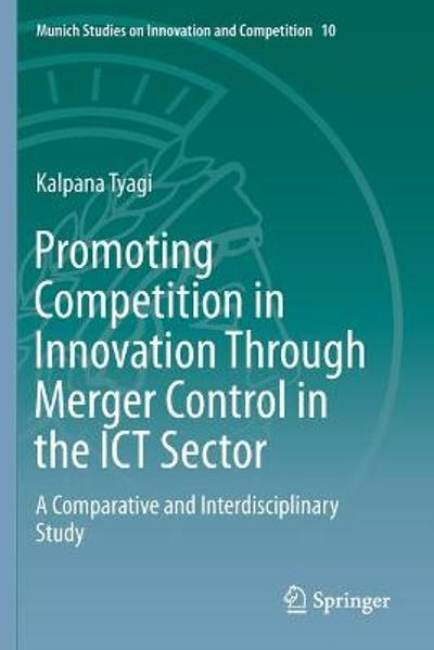 Promoting Competition in Innovation Through Merger Control in the ICT Sector - Kalpana Tyagi