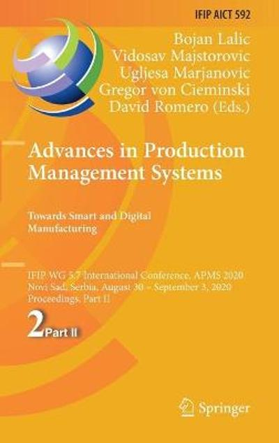Advances in Production Management Systems. Towards Smart and Digital Manufacturing - Bojan Lalic