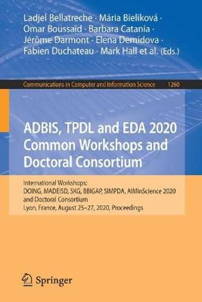 ADBIS, TPDL and EDA 2020 Common Workshops and Doctoral Consortium - Ladjel Bellatreche