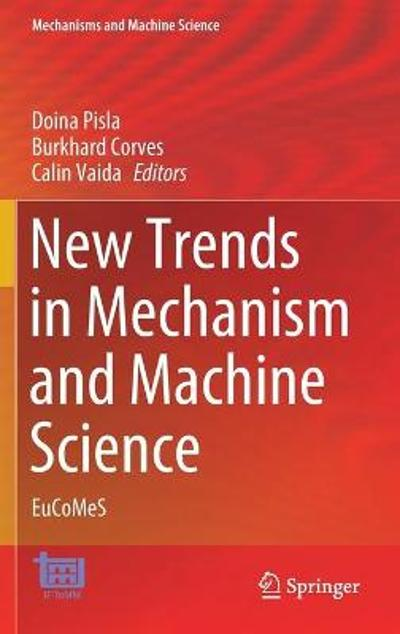 New Trends in Mechanism and Machine Science - Doina Pisla