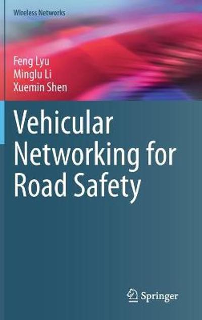 Vehicular Networking for Road Safety - Feng Lyu