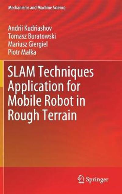 SLAM Techniques Application for Mobile Robot in Rough Terrain - Andrii Kudriashov