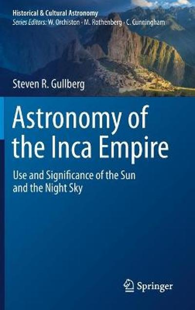 Astronomy of the Inca Empire - Steven R. Gullberg