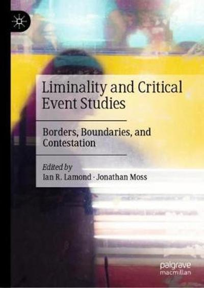 Liminality and Critical Event Studies - Ian R. Lamond