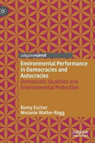 Environmental Performance in Democracies and Autocracies - Romy Escher
