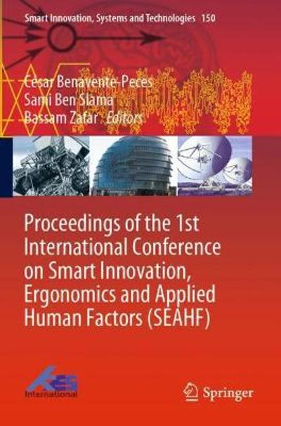Proceedings of the 1st International Conference on Smart Innovation, Ergonomics and Applied Human Factors (SEAHF) - Cesar Benavente-Peces