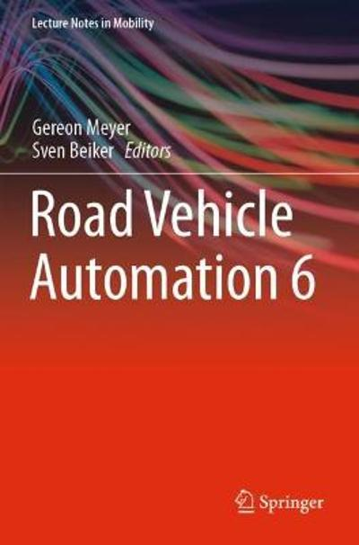 Road Vehicle Automation 6 - Gereon Meyer