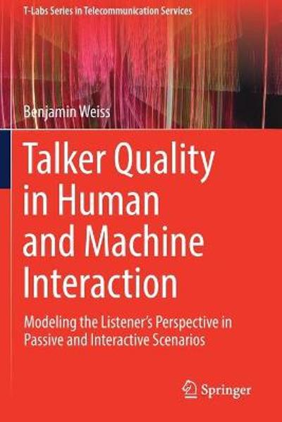 Talker Quality in Human and Machine Interaction - Benjamin Weiss