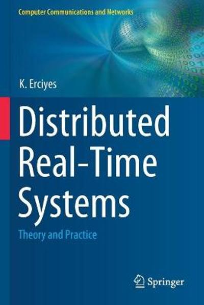 Distributed Real-Time Systems - K. Erciyes