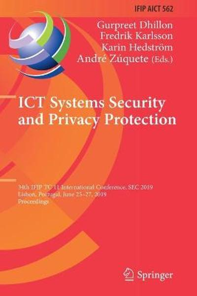 ICT Systems Security and Privacy Protection - Gurpreet Dhillon