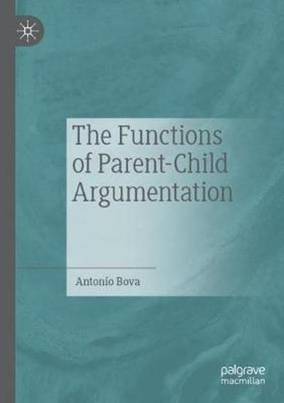 The Functions of Parent-Child Argumentation - Antonio Bova