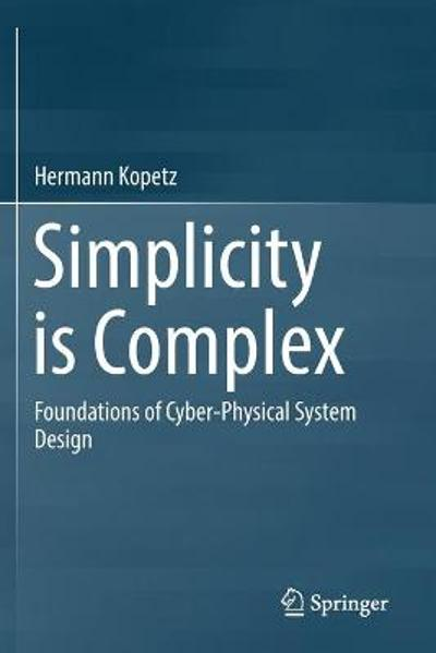 Simplicity is Complex - Hermann Kopetz