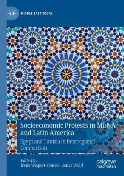 Socioeconomic Protests in MENA and Latin America - Irene Weipert-Fenner