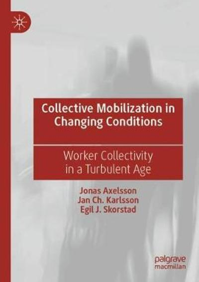 Collective Mobilization in Changing Conditions - Jonas Axelsson