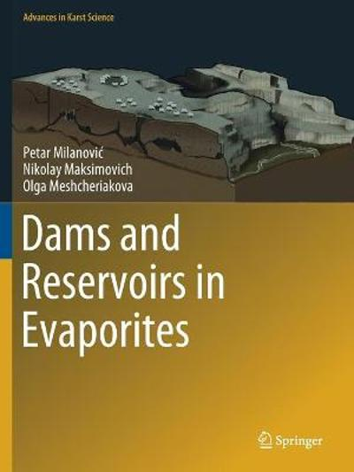 Dams and Reservoirs in Evaporites - Petar Milanovic