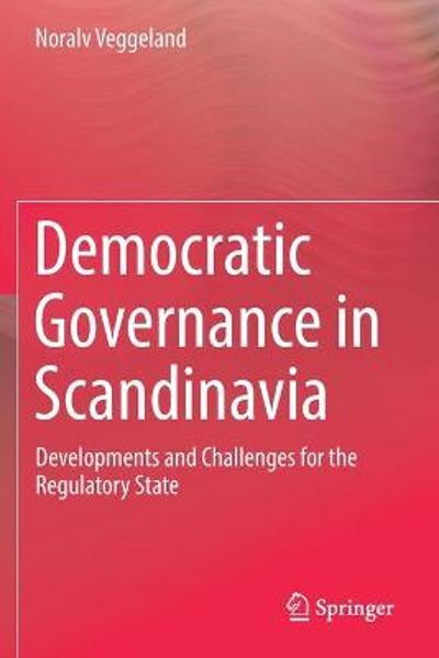 Democratic Governance in Scandinavia - Noralv Veggeland