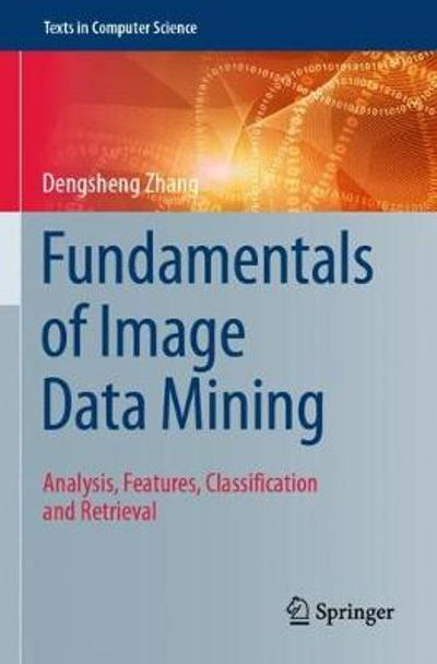 Fundamentals of Image Data Mining - Dengsheng Zhang